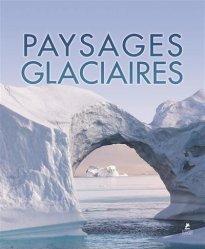 Dernières parutions sur Voyage dans le monde, Paysages glaciaires