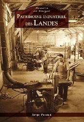 Dernières parutions dans Mémoire en images, Patrimoine industriel des Landes