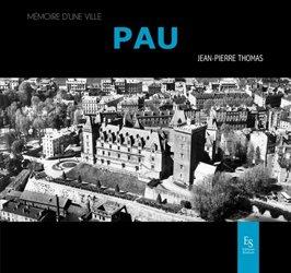 Dernières parutions dans Mémoire d'une ville, Pau