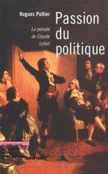 Dernières parutions dans Le champ éthique, PASSION DU POLITIQUE. La pensée de Claude Lefort