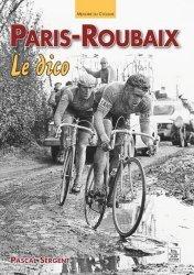 Dernières parutions dans Mémoire du Cyclisme, Paris-Roubaix. Le dico