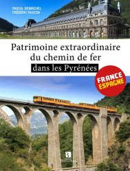 Dernières parutions sur Transport ferroviaire, Patrimoine extraordinaire du chemin de fer dans les Pyrénées