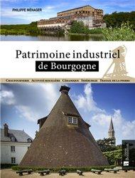 Dernières parutions sur Conservation du patrimoine, Patrimoine industriel de Bourgogne