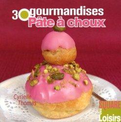 Dernières parutions dans Square des Loisirs, Pâte à choux. 30 gourmandises