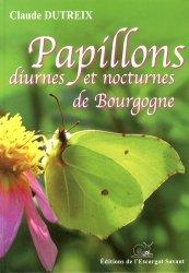 Souvent acheté avec Guide des papillons d'Auvergne, le Papillons diurnes et nocturnes de Bourgogne
