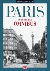 Dernières parutions dans Mémoires du rail, Paris au temps des omnibus