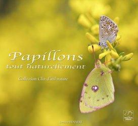 Dernières parutions sur Lépidoptères, Papillons tout naturellement
