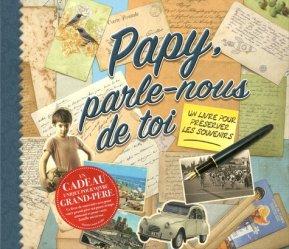 Dernières parutions sur Grands-parents, Papy, parle-nous de toi. Un livre pour préserver les souvenirs