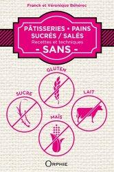 Souvent acheté avec Structure des aliments et effets nutritionnels, le Pâtisseries, pains sucré / salés sans gluten, lait, mais, sucre