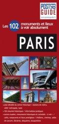Dernières parutions sur Paris et Ile-de-France, Paris. Les 102 monuments et lieux à voir absolument