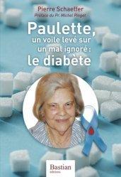 Dernières parutions sur Diabétologie, Paulette, un voile levé sur un mal ignoré : le diabète