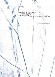 Dernières parutions sur Art contemporain, Paris-Saclay, la lisière et l'ombellifère