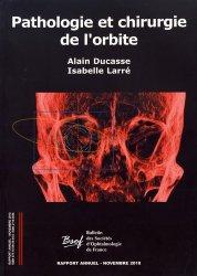Dernières parutions sur Ophtalmologie, Pathologie et chirurgie de l'orbite