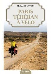 Dernières parutions sur Récits de voyages-explorateurs, Paris Téhéran à vélo