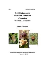Souvent acheté avec Les Gyrophaena (Coléoptères Staphylinidae) et les champignons, le Petit Dictionnaire des noms communs d'Insectes et autres Arthropodes