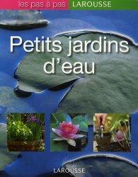 Dernières parutions dans Les pas à pas, Petits jardins d'eau