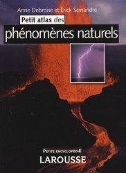 Souvent acheté avec Petit atlas des mers et océans, le Petit atlas des phénomènes naturels