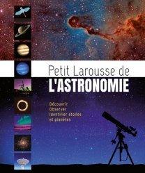 Souvent acheté avec Le petit Larousse des roses, le Petit Larousse de l'astronomie