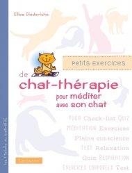 Dernières parutions sur Comportement et soins du chat, Petits exercices de chat-thérapie pour bien vivre avec son chat