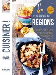 Dernières parutions dans Cuisiner !, Petits plats de nos régions. Plus de 80 recettes, avec des pas à pas
