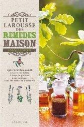 Dernières parutions dans Petit Larousse de..., Petit Larousse des remèdes maison