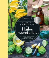 Dernières parutions sur Phytothérapie - Aromathérapie, Petit Larousse des huiles essentielles
