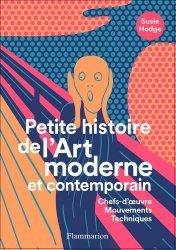 Dernières parutions sur Histoire de l'art, Petite histoire de l'art moderne et contemporain. Chefs-d'oeuvre, mouvements, techniques