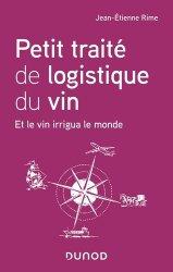 Dernières parutions sur Vins et alcools, Petit traité de logistique du vin