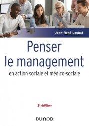 Nouvelle édition Penser le management en action sociale et médico-sociale