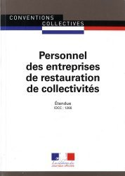 Dernières parutions sur Conventions collectives, Personnel des entreprises de restauration de collectivités. Convention collective nationale étendue  - IDCC : 1266, 16e édition