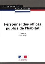 Dernières parutions sur Conventions collectives, Personnel des offices publics de l'habitat. Convention collective étendue - IDCC 3220 - XXe édition