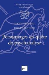 Dernières parutions dans Petite bibliothèque de psychanalyse, Personnages en quête de psychanalyse