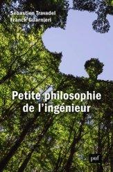 Dernières parutions sur Histoire et philosophie des sciences, Petite philosophie de l'ingénieur