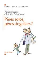 Dernières parutions dans questions de parents, Pères solos, pères singuliers ?