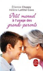 Souvent acheté avec Trouver les mots justes avec ses enfants, le Petit manuel à l'usage des grands-parents