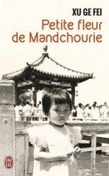 Dernières parutions dans J'ai lu Récit, Petite fleur de Mandchourie