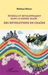 Dernières parutions sur Conflits et stratégie, Pétrole et développement dans le monde arabe: des révolutions en chaîne
