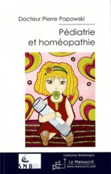 Souvent acheté avec Thérapeutique homéopathique en traumatologie et médecine du sport, le Pédiatrie et homéopathie