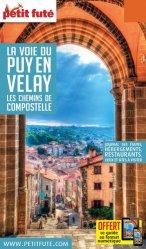 Dernières parutions sur Saint-Jacques-de-Compostelle, Petit Futé La voie du Puy-en-Velay
