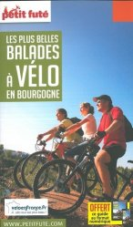 Dernières parutions sur Bourgogne Franche-Comté, Petit futé Les plus belles balades à vélo en Bourgogne