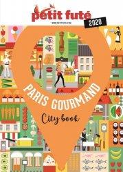 Dernières parutions sur Paris - Ile-de-France, Petit Futé Paris gourmand. Edition 2020