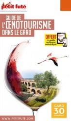 Dernières parutions sur Guides des vins , dégustation, Petit Futé Oenotourisme dans le Gard. Edition 2020