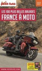 Dernières parutions sur Voyage en France, Petit Futé France à moto. Les 100 plus belles balades, Edition 2020