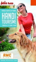 Dernières parutions sur Voyage en France, Petit Futé Handitourisme. Edition 2020