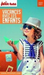 Dernières parutions sur Voyage en France, Petit Futé Vacances avec les enfants. Edition 2020