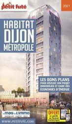 Dernières parutions sur Bourgogne Franche-Comté, Petit Futé Habitat Dijon Métropole