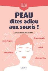 Dernières parutions dans Petit guide visuel, Peau, dites adieu aux soucis !