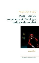 Dernières parutions sur Écologie - Environnement, Petit traité de sorcellerie et d'écologie radicale de combat