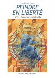 Dernières parutions dans Peindre en liberté, Peinture et écriture : exercices spirituels