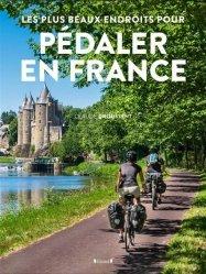 Dernières parutions sur Cyclisme et VTT, Pédaler en France